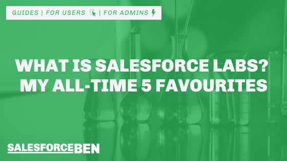 What Is Salesforce Labs? My All-Time 5 Favourites