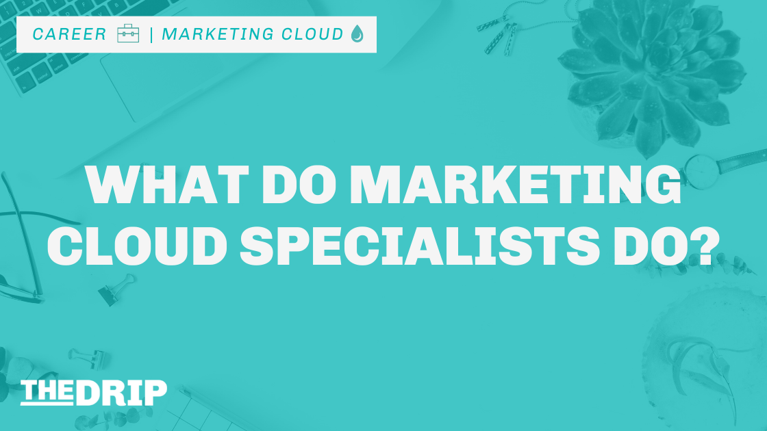 What Does a Marketing Cloud Specialist Do?