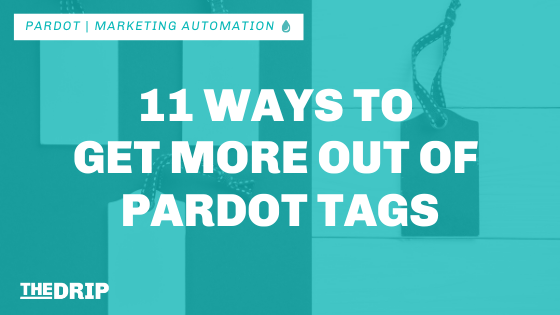 11 Ways to Get More out of Pardot Tags