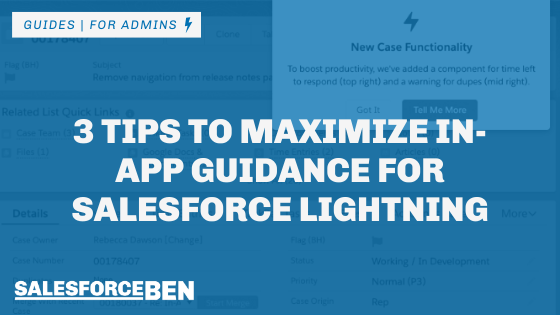 3 Tips to Maximize In-App Guidance for Salesforce Lightning