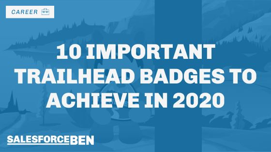 10 Important Trailhead Badges to Achieve in 2020
