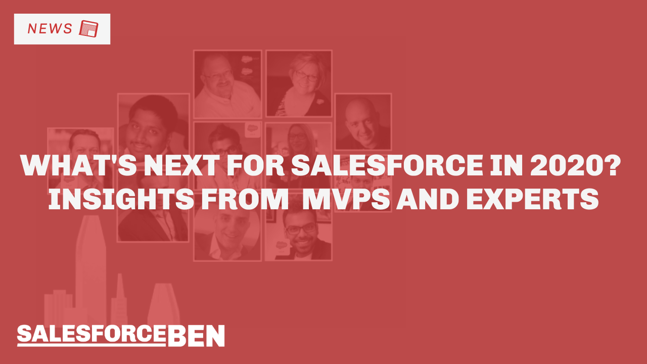 What's Next for Salesforce in 2020? Insights From MVPs & Experts