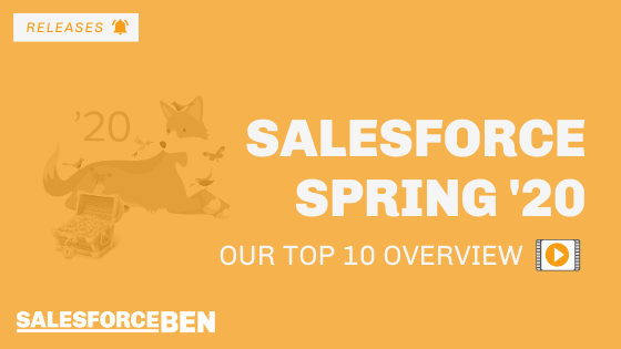 Salesforce Spring '20: Our Top 10 Features [Video]