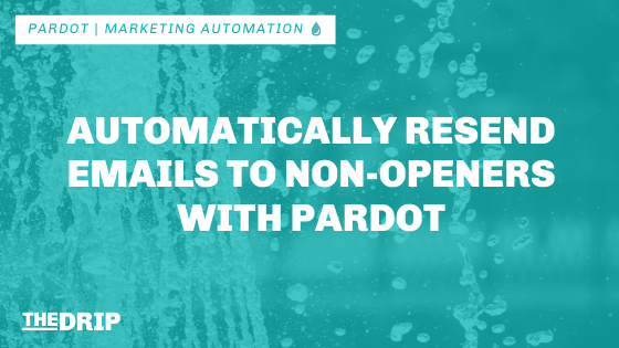 Automatically Resend Emails to Non-Openers With Pardot