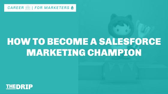 How to Become a Salesforce Marketing Champion