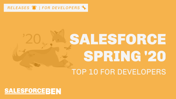 Top 10 Salesforce Spring '20 Features for Developers