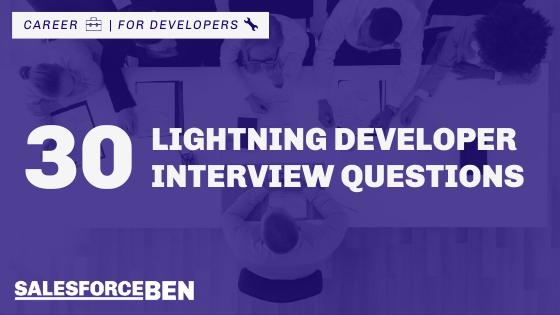 30 Salesforce Lightning Developer Interview Questions & Answers