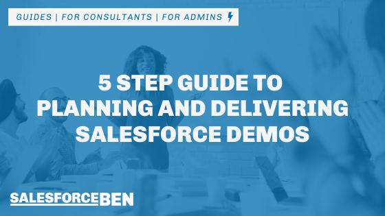 5 Step Guide to Planning and Delivering Salesforce Demos