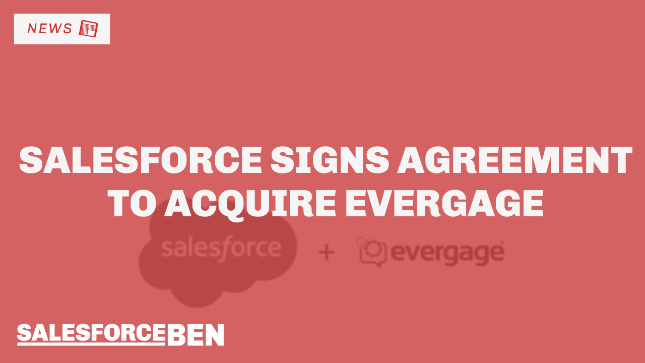 Salesforce Signs Agreement to Acquire Evergage