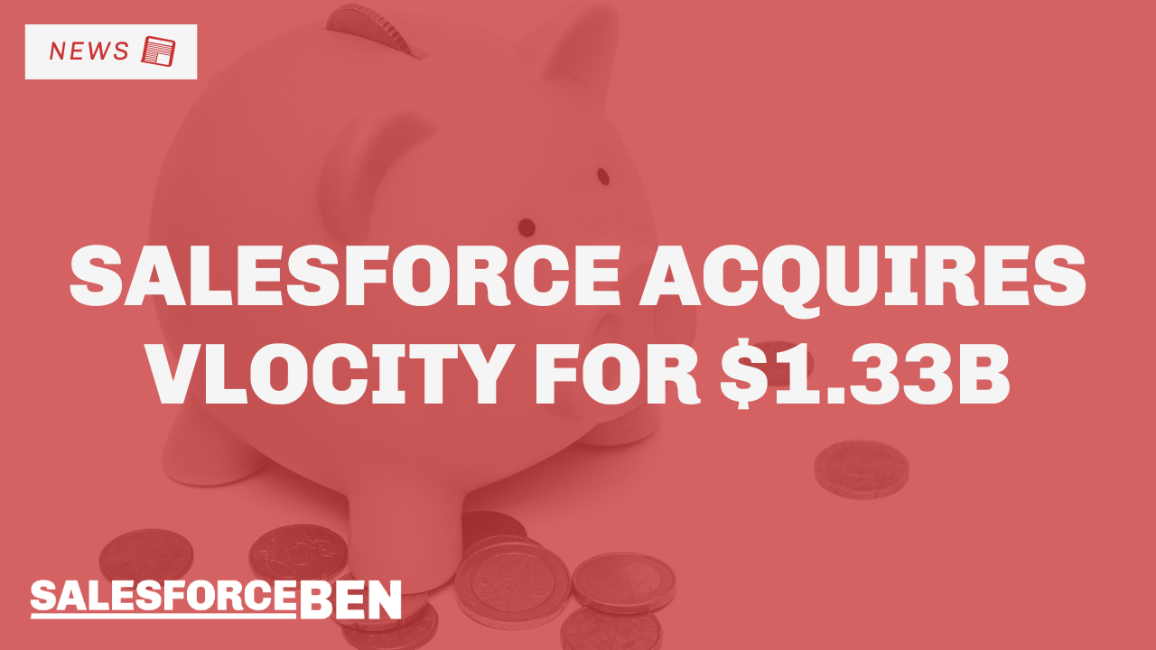 Salesforce Acquires Vlocity for $1.33B