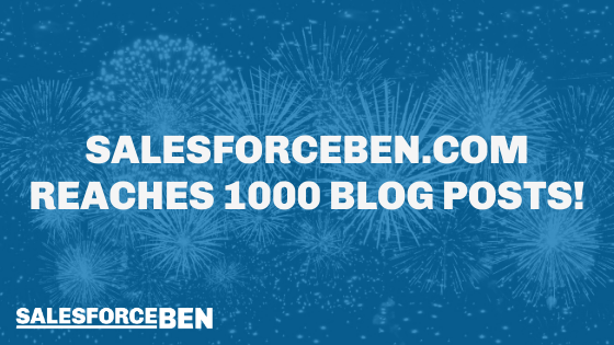 SalesforceBen.com Reaches 1000 Blog Posts!