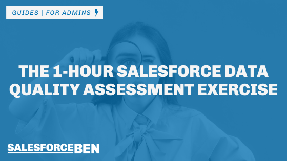 The 1-Hour Salesforce Data Quality Assessment Exercise