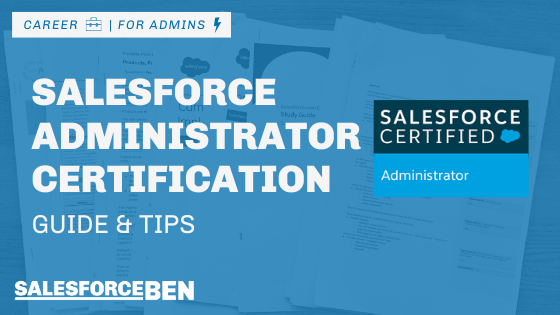 Salesforce Administrator Certification Guide & Tips