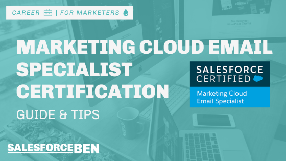 Marketing Cloud Email Specialist Certification Guide & Tips