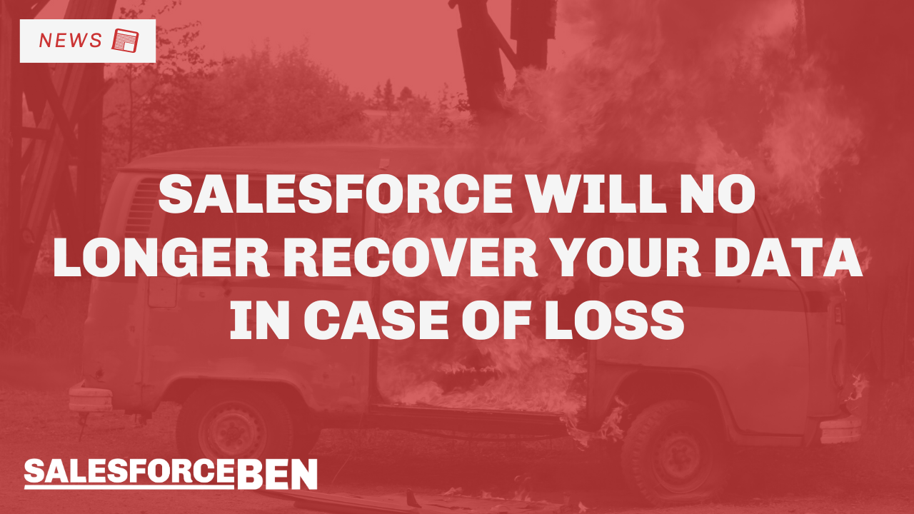 Salesforce Will No Longer Recover Your Data in Case of Loss