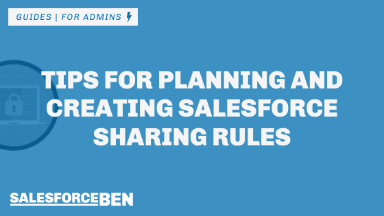 Tips for Planning and Creating Salesforce Sharing Rules
