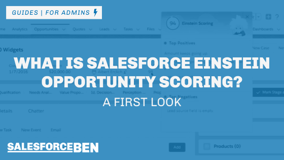 What Is Salesforce Einstein Opportunity Scoring? – A First Look