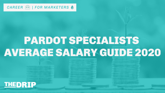 Pardot Marketers Average Salary Guide 2020