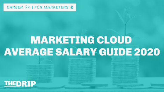 Marketing Cloud Average Salary Guide 2020