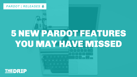 5 New Pardot Features You May Have Missed [ebook]