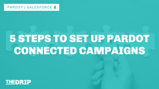 5 Steps to Set up Pardot Connected Campaigns