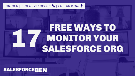 17 Free Ways to Monitor Your Salesforce Org