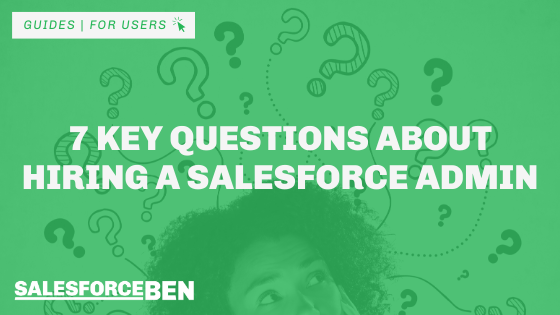 7 Key Questions About Hiring a Salesforce Admin