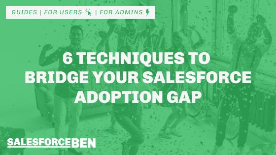 6 Techniques to Bridge Your Salesforce Adoption Gap