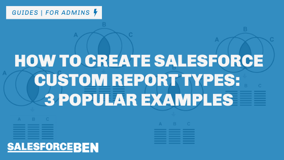 How to Create Salesforce Custom Report Types: 3 Popular Examples