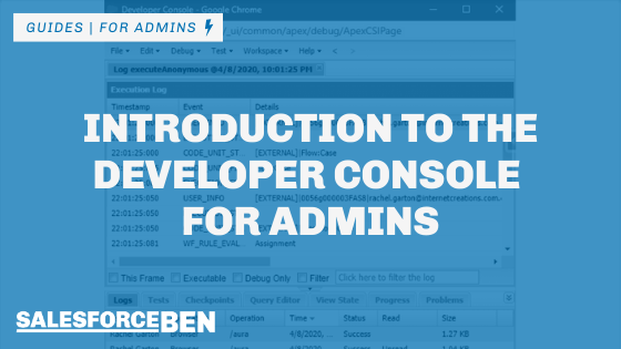 Introduction to the Developer Console for Admins