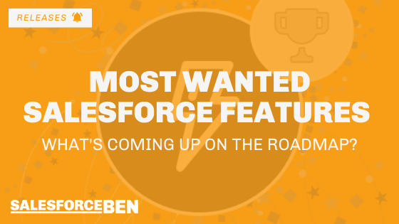 Most Wanted Salesforce Features – What's Coming up on the Roadmap?