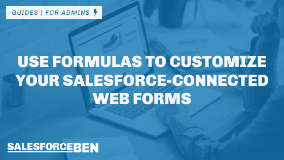 Use Formulas to Customize Your Salesforce-Connected Web Forms