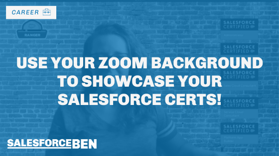 Use Your Zoom Background to Showcase Your Salesforce Certs!