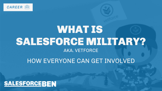 What is Salesforce Military? How Everyone Can Get Involved