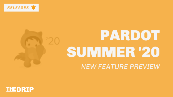 Pardot New Feature Preview: Salesforce Summer '20 Release