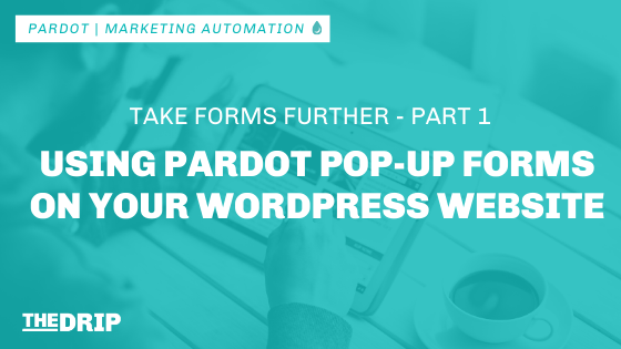 Using Pardot Pop-Up Forms on Your WordPress Website