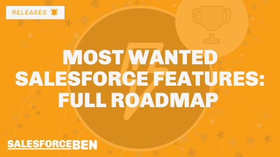 Most Wanted Salesforce Features – Full Salesforce Roadmap