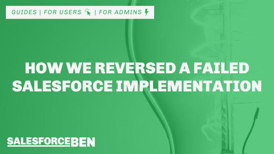 How We Reversed a Failed Salesforce Implementation