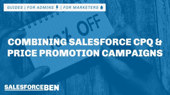 Combining Salesforce CPQ & Price Promotion Campaigns