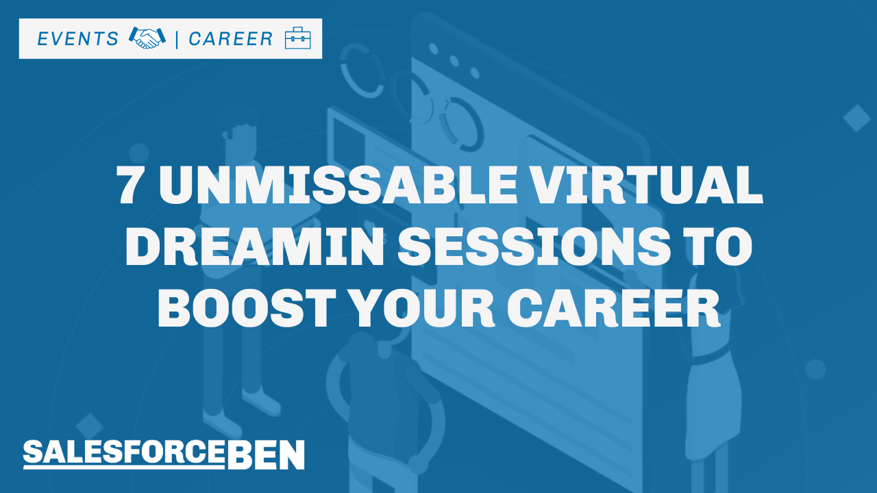 7 Unmissable Virtual Dreamin Sessions to Boost Your Career