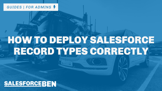 How to Deploy Salesforce Record Types Correctly