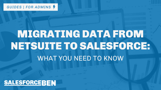 Migrating Data From Netsuite to Salesforce – What You Need to Know