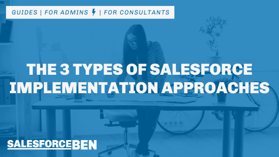 The 3 Common Approaches to Salesforce Implementation