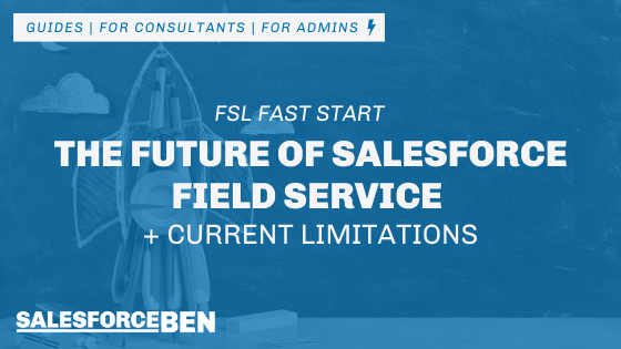 The Future of Salesforce Field Service – and Current Limitations