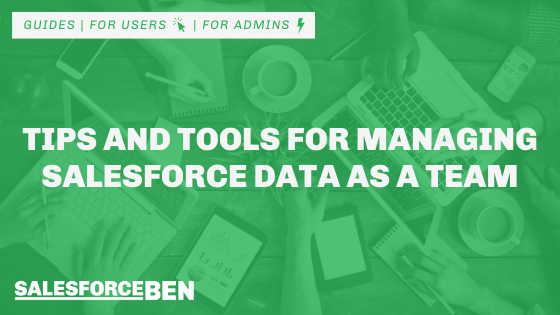 Tips and Tools for Managing Salesforce Data as a Team