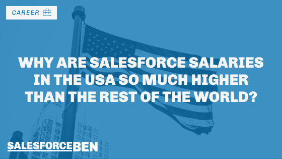 Why Are Salesforce Salaries in the USA so Much Higher Than the Rest of the World?