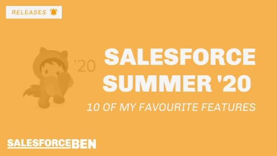 10 of My Favourite Salesforce Summer '20 Features