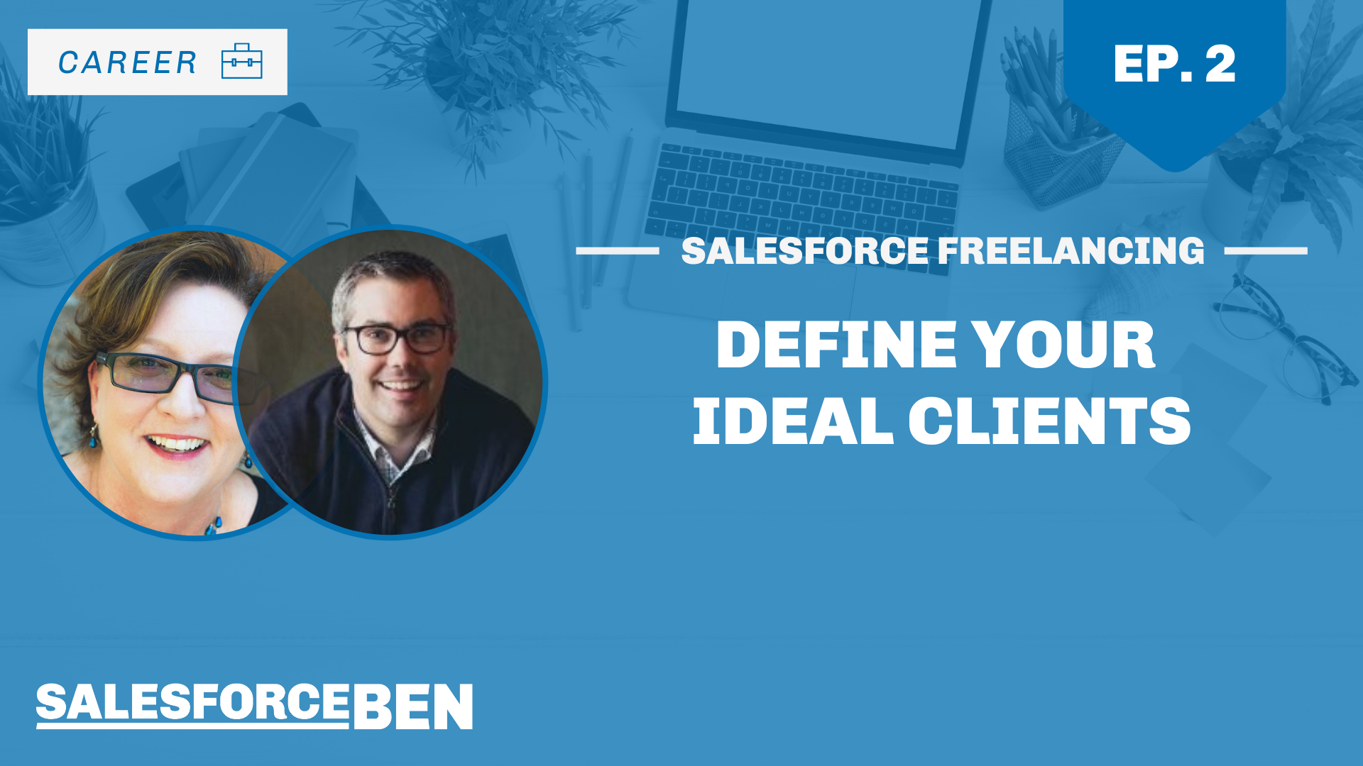 Salesforce Freelancing: Define Your Ideal Clients (Ep. 2)