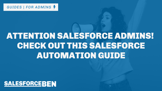 Attention Salesforce Admins! Check out this Salesforce Automation Guide
