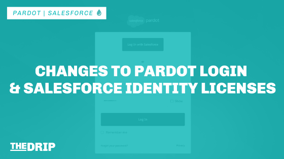 Changes to Pardot Login and Salesforce Identity Licenses